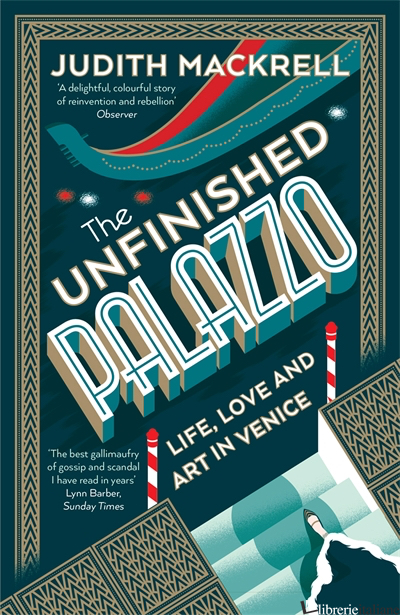 Unfinished Palazzo: Life, Love and Art in  - Judith Mackrell