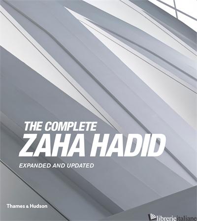 The Complete Zaha Hadid - Aaron Betsky