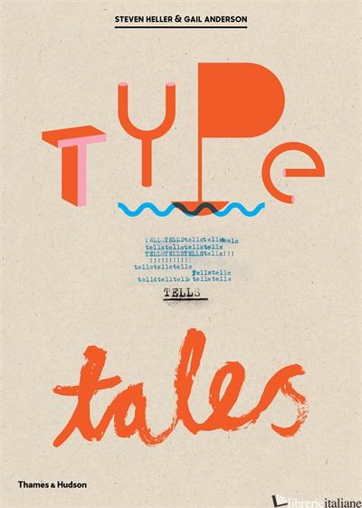 TYPE TELLS TALES - STEVEN HELLER