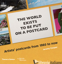 The world exists to be put on a postcard - Jeremy Cooper
