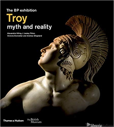 Troy: beyond the myth (paperbak ed) - Fitton Lesley