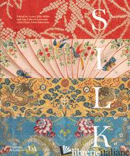 Silk: Fibre, Fabric and Fashion - Ellis Miller, Lesley