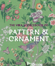 V&A Sourcebook of Pattern and Ornament - Calver, Amelia