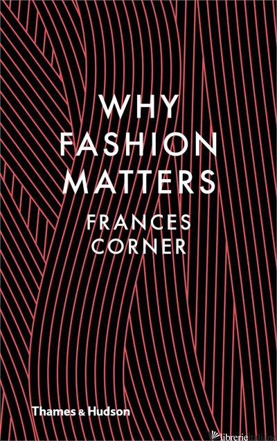 WHY FASHION MATTERS - CORNER