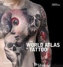 World Atlas of Tattoo - FRIEDMAN