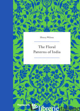THE FLORAL PATTERNS OF INDIA - WILSON