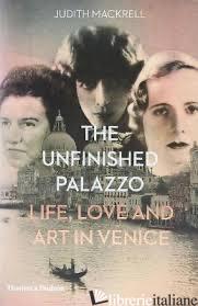 Unfinished Palazzo - Judith Mackrell
