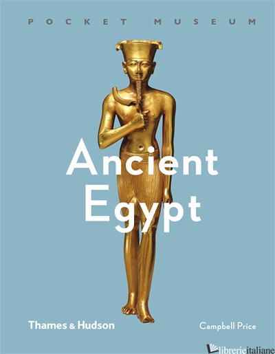 Pocket Museum: Ancient Egypt - Campbell Price