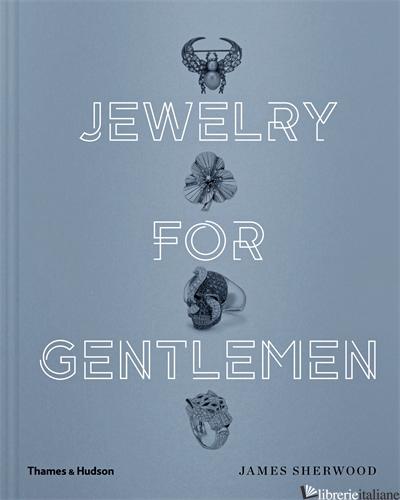 Jewelry for Gentlemen - Sherwood James