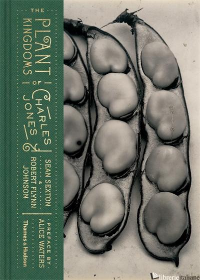 Plant Kingdoms of Charles Jones - SEAN SEXTON