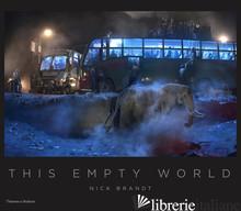 Nick Brandt: This Empty World - Nick Brandt