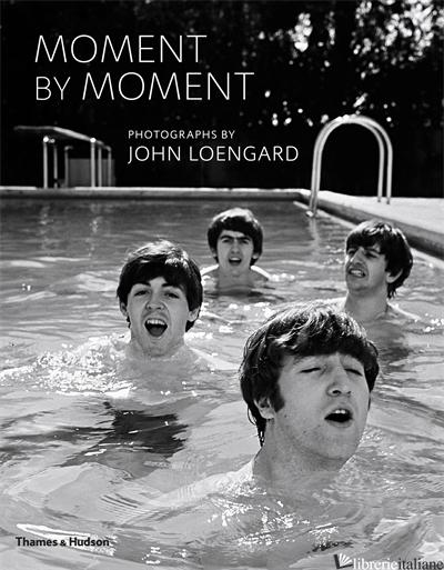 MOMENT BY MOMENT: PHOTOGRAPHS BY JOHN LOENGARD - JOHN LOENGARD