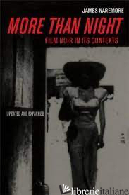 MORE THAN NIGHT FILM NOIR IN ITS CONTEXT -