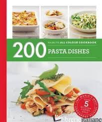 200 Pasta Dish Recipes - Aa.Vv