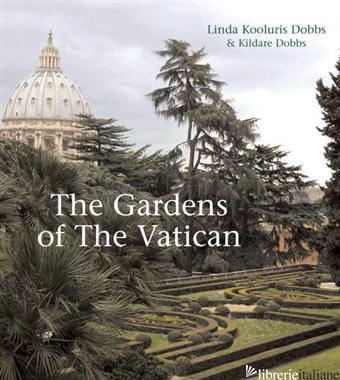 esaaurtio ----GARDENS OF THE VATICAN - KILDARE DOBBS; LINDA P. DOBBS