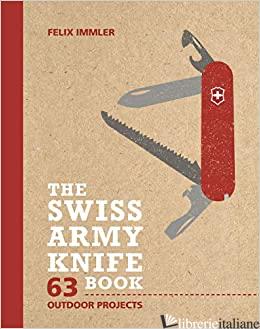 The Swiss Army Knife Book - IMMLER, FELIX