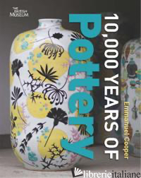 10,000 YEARS OF POTTERY - EMMANUEL COOPER