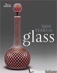 5000 YEARS OF GLASS - TAIT HUGH