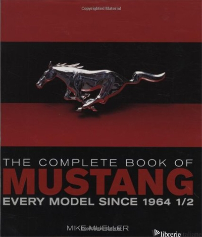 MUSTANG COMPLETE BOOK SINCE 1964 1/2 - MIKE MUELLER
