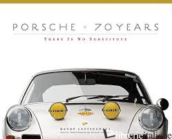 Porsche 70 Years - RANDY LEFFINGWELL