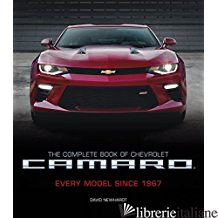 The Complete Book of Chevy Camaro, 2nd Edition - DAVID NEWHARDT