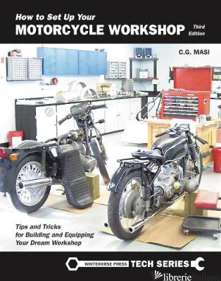 How to Set Up Your Motorcycle Workshop - C G Masi