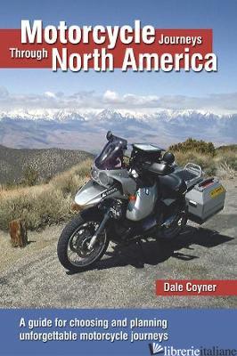 Motorcycle Journeys Through North America - Dale Coyner