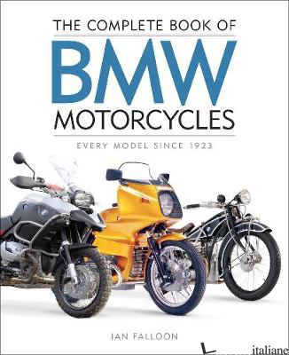 Complete Book of BMW Motorcycles - Ian Falloon