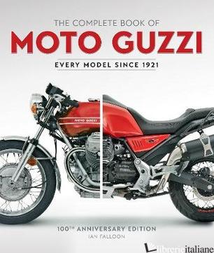 Complete Book of Moto Guzzi - Ian Falloon