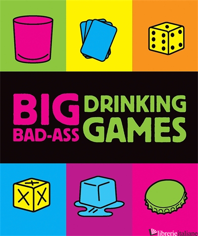 Big Bad-Ass Drinking Games - Tusman, Jordana