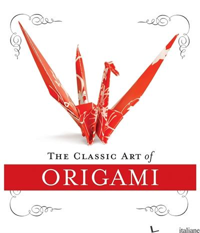The Classic Art of Origami Kit - Morin, John
