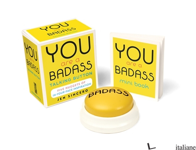 You Are a Badass Talking Button - Sincero, Jen