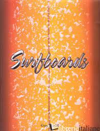 SURFBOARDS - GUY MOTIL