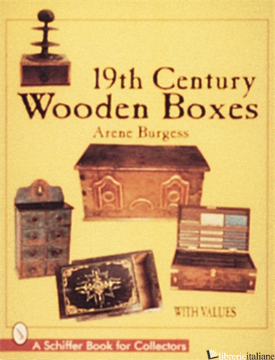 19th Century Wooden Boxes - Arene Burgess