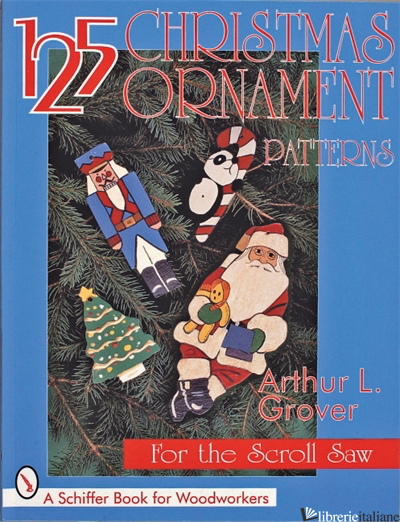 125 Christmas Ornament Patterns for the Scroll Saw - Arthur L. Grover
