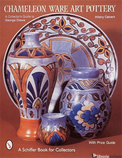 Chameleon Ware Art Pottery - Hilary Calvert