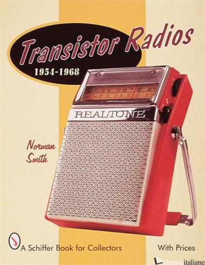 TRANSISTOR RADIOS 1954-1968 - NORMAN R. SMITH
