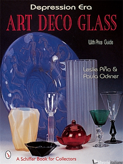 Depression Era Art Deco Glass - Leslie Pina, Paula Ockner