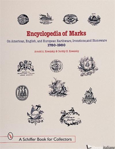 Encyclopedia of Marks on American, English, and European Earthenware, Ironstone, -