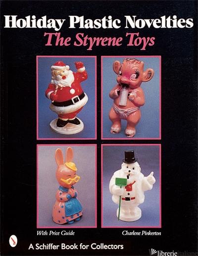 Holiday Plastic Novelties: The Styrene Toys -