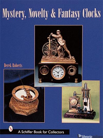 Mystery, Novelty, & Fantasy Clocks -