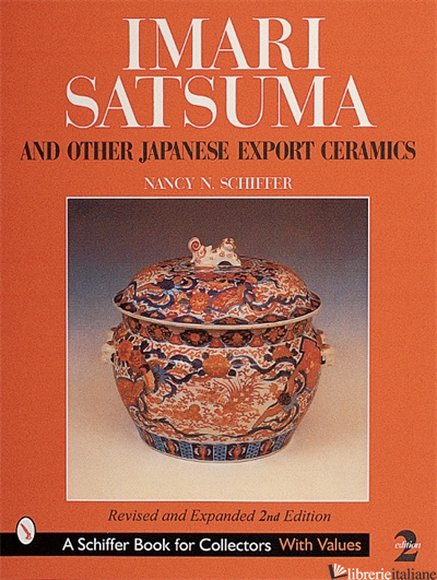 Imari, Satsuma & Other Japanese Export Ceramics - NANCY SCHIFFER
