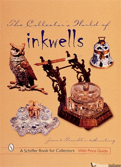 The Collector's World of Inkwells -