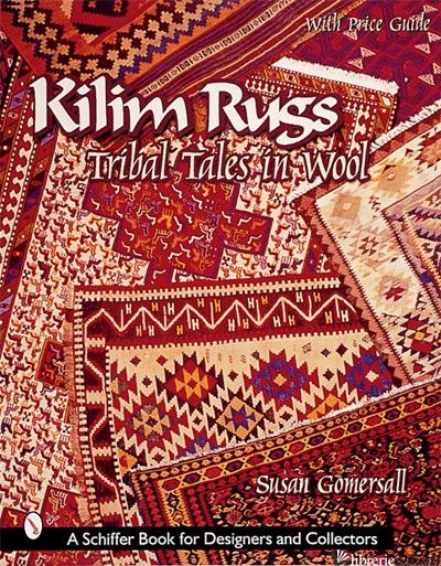 Kilim Rugs - SUSAN GOMERSALL; BRUCE M. WATERS