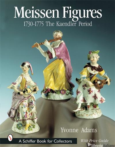 Meissen Figures 1730-1775 - YVONNE ADAMS