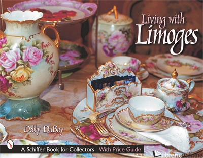 LIVING WITH LIMOGES - DEBBY DUBAY