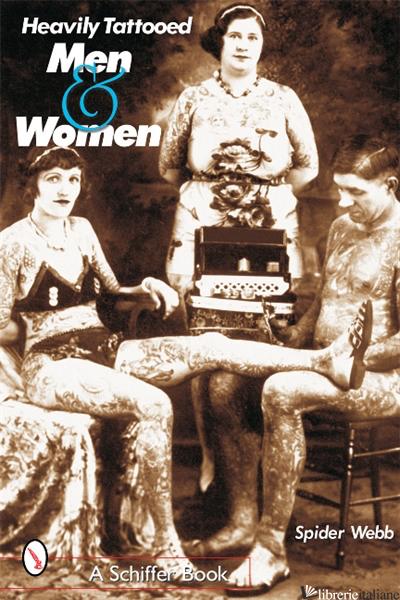 Heavily Tattooed Men & Women - SPIDER WEBB