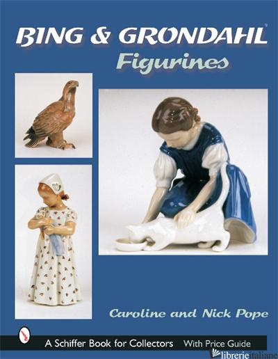 Bing & Grohdahl™ Figurines - Caroline Pope, Nick Pope