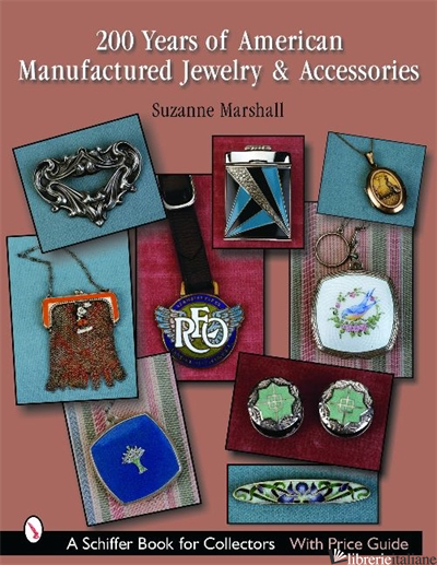 200 Years of American Manufactured Jewelry & Accessories - Suzanne G. Marshall