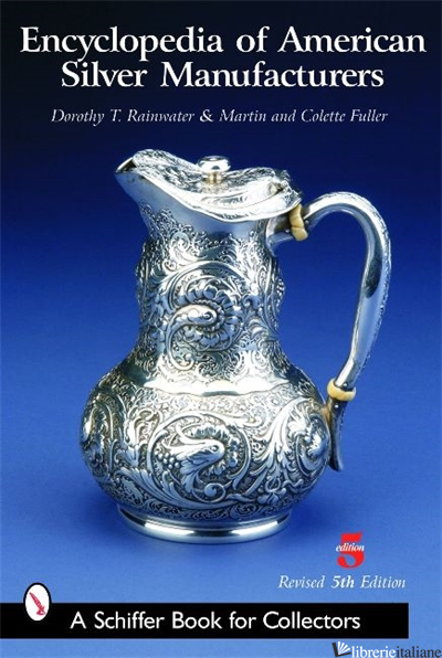 Encyclopedia of American Silver Manufacturers -